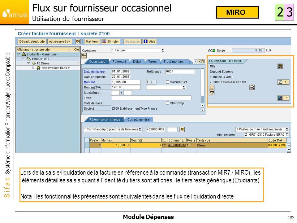 S i f a c Système dInformation Financier Analytique et Comptable Module Dépenses 182 Lors de la saisie/liquidation de la facture en référence à la com