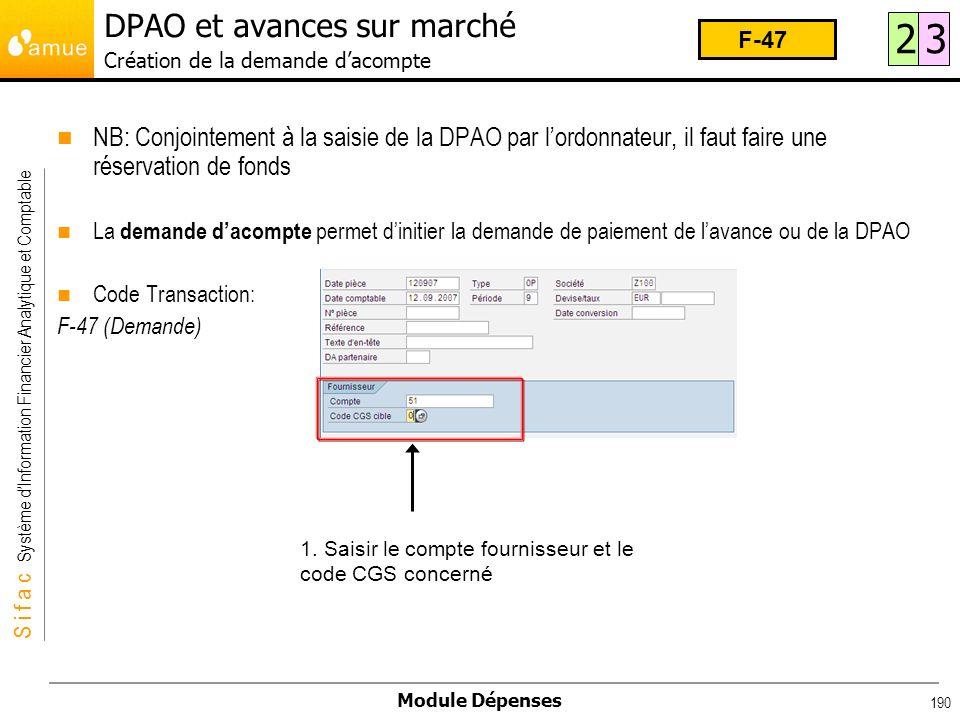 S i f a c Système dInformation Financier Analytique et Comptable Module Dépenses 190 NB: Conjointement à la saisie de la DPAO par lordonnateur, il fau
