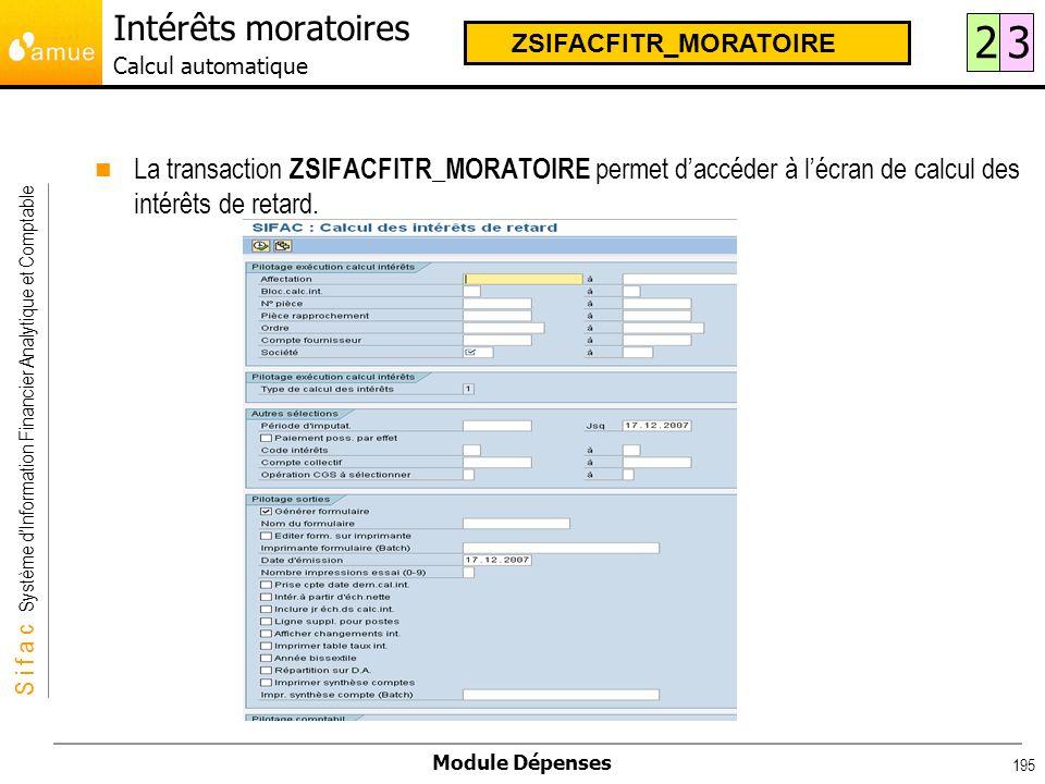 S i f a c Système dInformation Financier Analytique et Comptable Module Dépenses 195 La transaction ZSIFACFITR_MORATOIRE permet daccéder à lécran de c