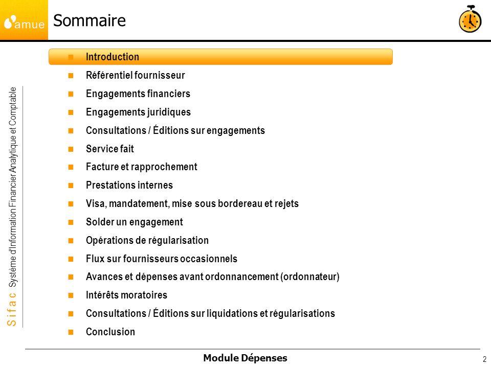 S i f a c Système dInformation Financier Analytique et Comptable Module Dépenses 2 Introduction Référentiel fournisseur Engagements financiers Engagem