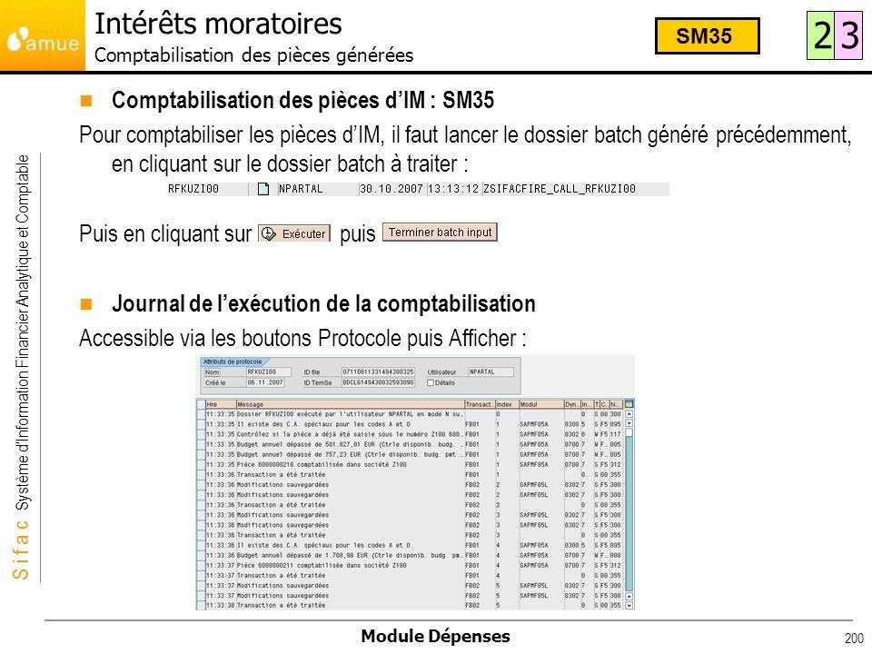 S i f a c Système dInformation Financier Analytique et Comptable Module Dépenses 200 Comptabilisation des pièces dIM : SM35 Pour comptabiliser les piè