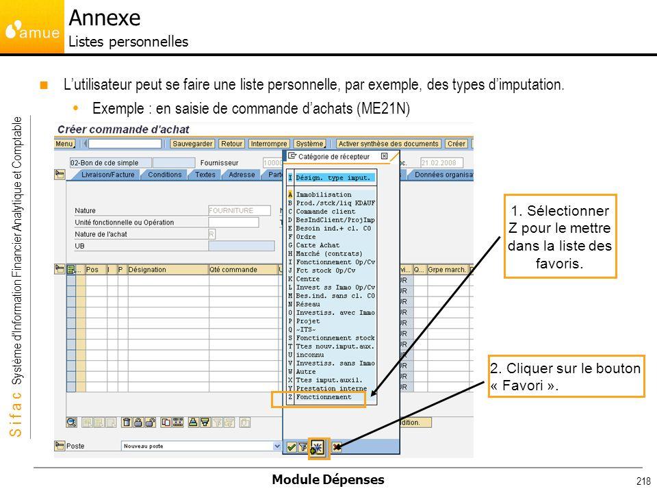 S i f a c Système dInformation Financier Analytique et Comptable Module Dépenses 218 Lutilisateur peut se faire une liste personnelle, par exemple, de
