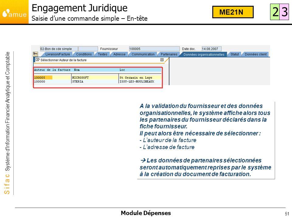 S i f a c Système dInformation Financier Analytique et Comptable Module Dépenses 51 A la validation du fournisseur et des données organisationnelles,