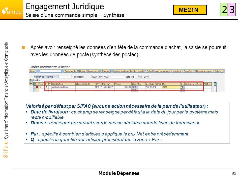 S i f a c Système dInformation Financier Analytique et Comptable Module Dépenses 53 Valorisé par défaut par SIFAC (aucune action nécessaire de la part