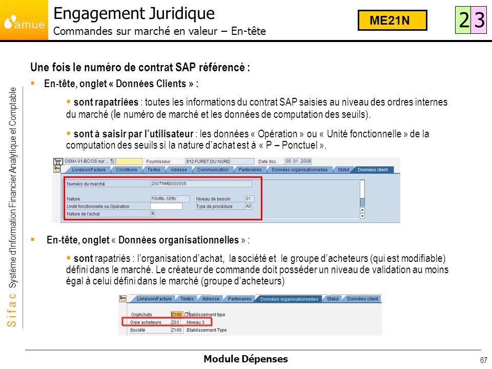 S i f a c Système dInformation Financier Analytique et Comptable Module Dépenses 67 Une fois le numéro de contrat SAP référencé : En-tête, onglet « Do