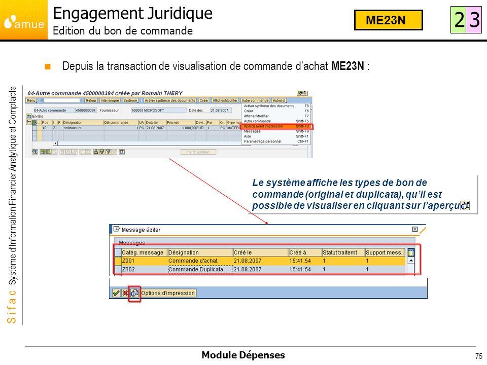 S i f a c Système dInformation Financier Analytique et Comptable Module Dépenses 75 Depuis la transaction de visualisation de commande dachat ME23N :