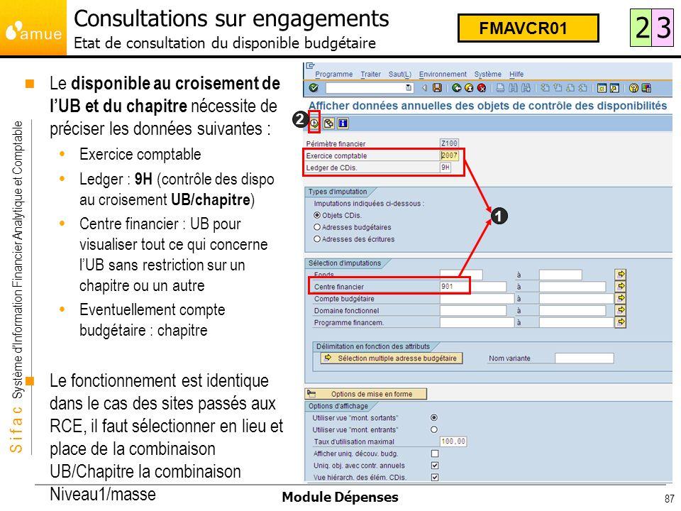 S i f a c Système dInformation Financier Analytique et Comptable Module Dépenses 87 Consultations sur engagements Etat de consultation du disponible b