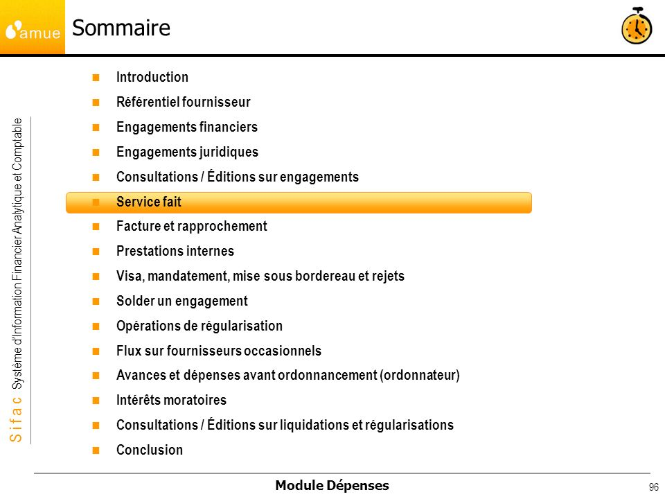 S i f a c Système dInformation Financier Analytique et Comptable Module Dépenses 96 Introduction Référentiel fournisseur Engagements financiers Engage