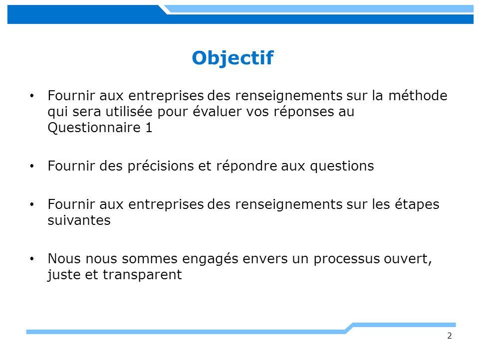2 Fournir aux entreprises des renseignements sur la méthode qui sera utilisée pour évaluer vos réponses au Questionnaire 1 Fournir des précisions et r