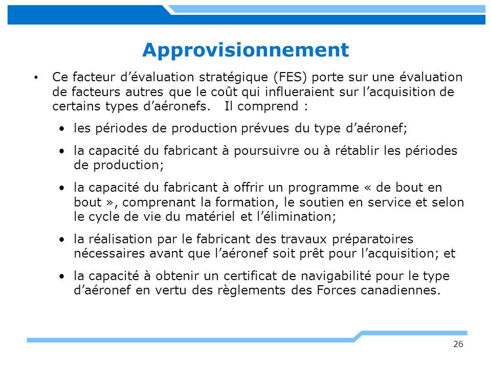 Approvisionnement Ce facteur dévaluation stratégique (FES) porte sur une évaluation de facteurs autres que le coût qui influeraient sur lacquisition d