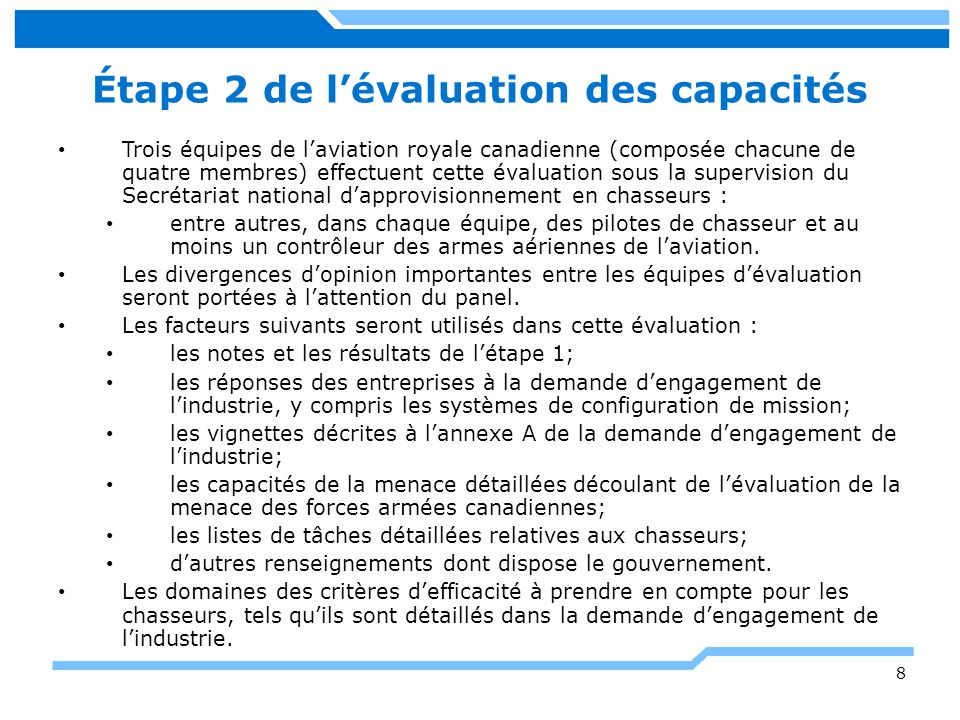 Étape 2 de lévaluation des capacités Trois équipes de laviation royale canadienne (composée chacune de quatre membres) effectuent cette évaluation sou