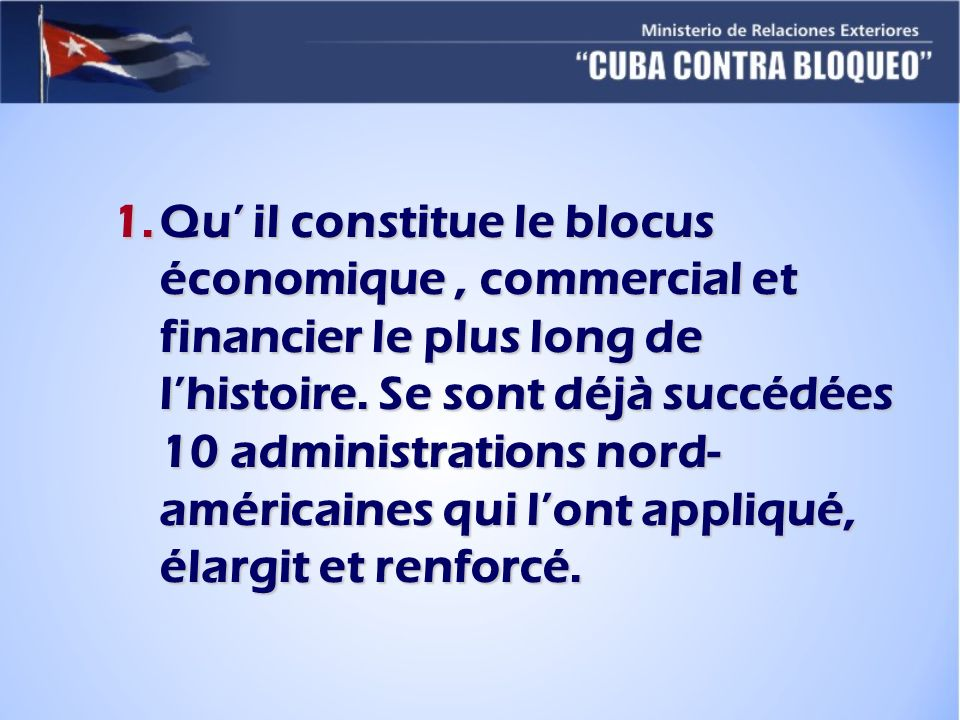 1.Qu il constitue le blocus économique, commercial et financier le plus long de lhistoire.