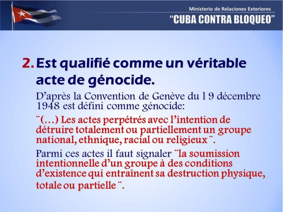 2.Est qualifié comme un véritable acte de génocide. Daprès la Convention de Genève du l 9 décembre 1948 est défini comme génocide: ¨(…) Les actes perp
