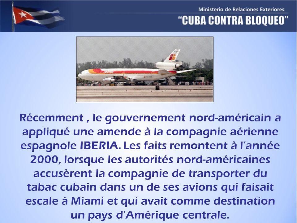 Récemment, le gouvernement nord-américain a appliqué une amende à la compagnie aérienne espagnole IBERIA. Les faits remontent à lannée 2000, lorsque l