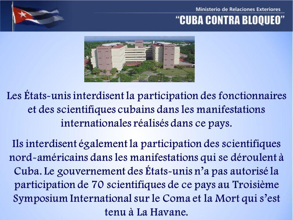 Les États-unis interdisent la participation des fonctionnaires et des scientifiques cubains dans les manifestations internationales réalisés dans ce pays.