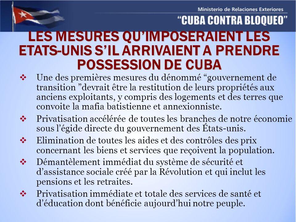 LES MESURES QUIMPOSERAIENT LES ETATS-UNIS SIL ARRIVAIENT A PRENDRE POSSESSION DE CUBA Une des premières mesures du dénommé gouvernement de transition