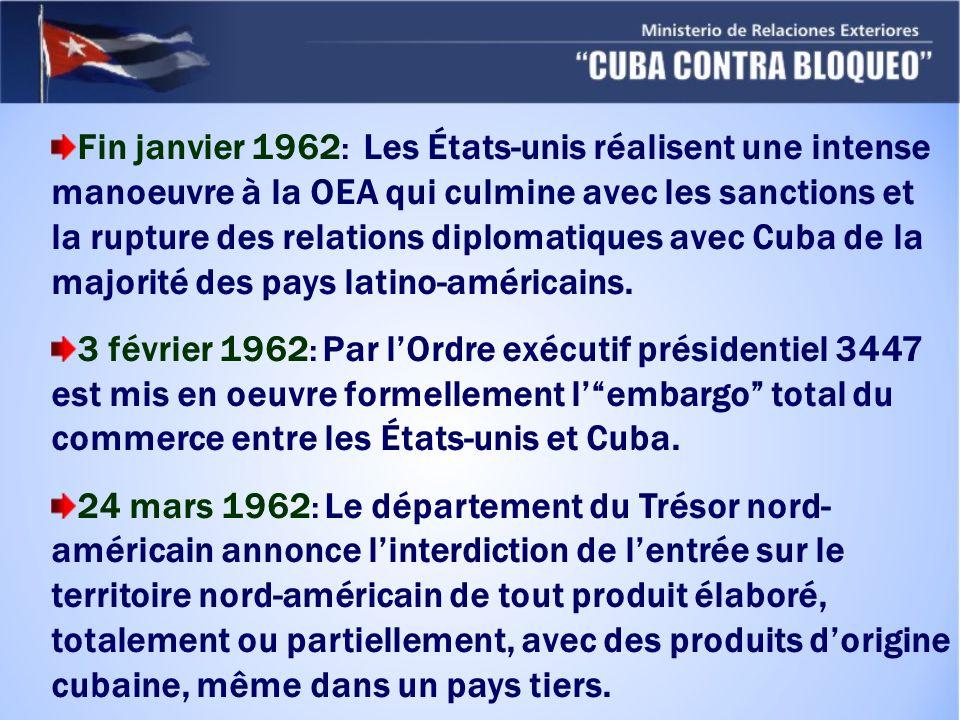 Fin janvier 1962 : Les États-unis réalisent une intense manoeuvre à la OEA qui culmine avec les sanctions et la rupture des relations diplomatiques avec Cuba de la majorité des pays latino-américains.