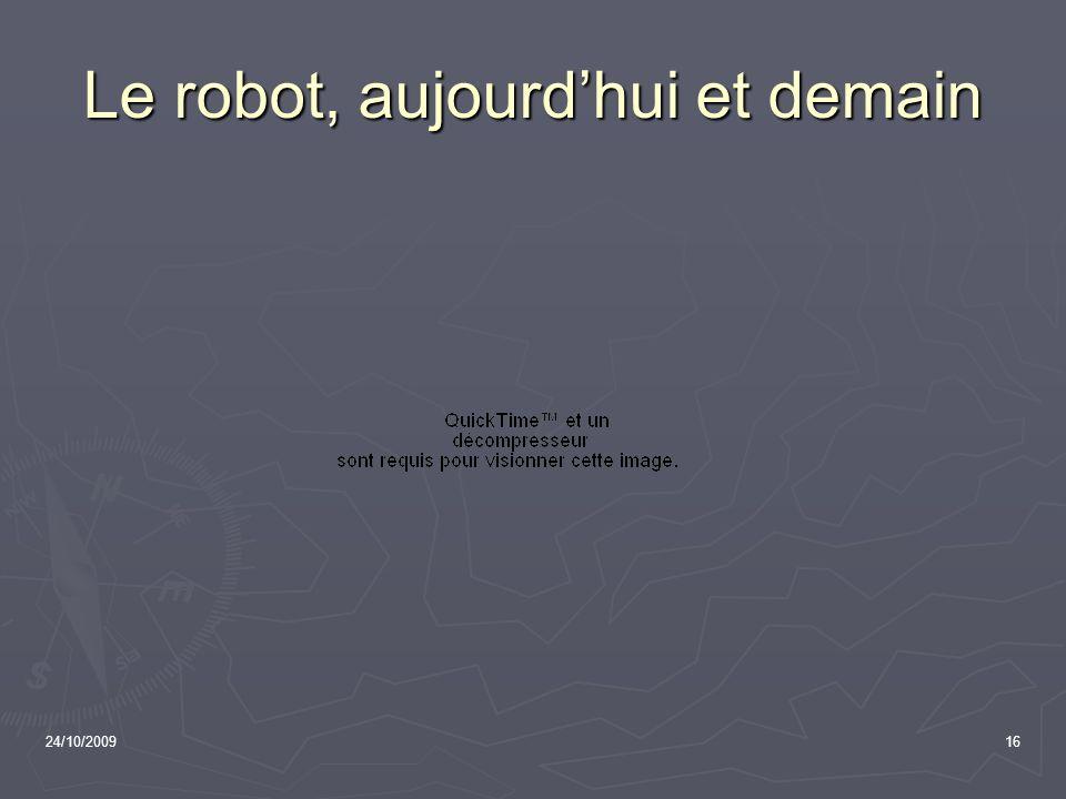 24/10/200916 Le robot, aujourdhui et demain