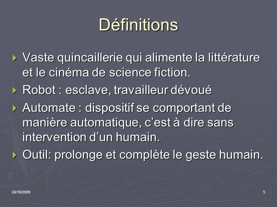 24/10/20095 Définitions Vaste quincaillerie qui alimente la littérature et le cinéma de science fiction. Vaste quincaillerie qui alimente la littératu
