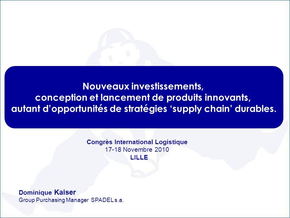 Nouveaux investissements, conception et lancement de produits innovants, autant dopportunités de stratégies supply chain durables. Dominique Kaiser Gr