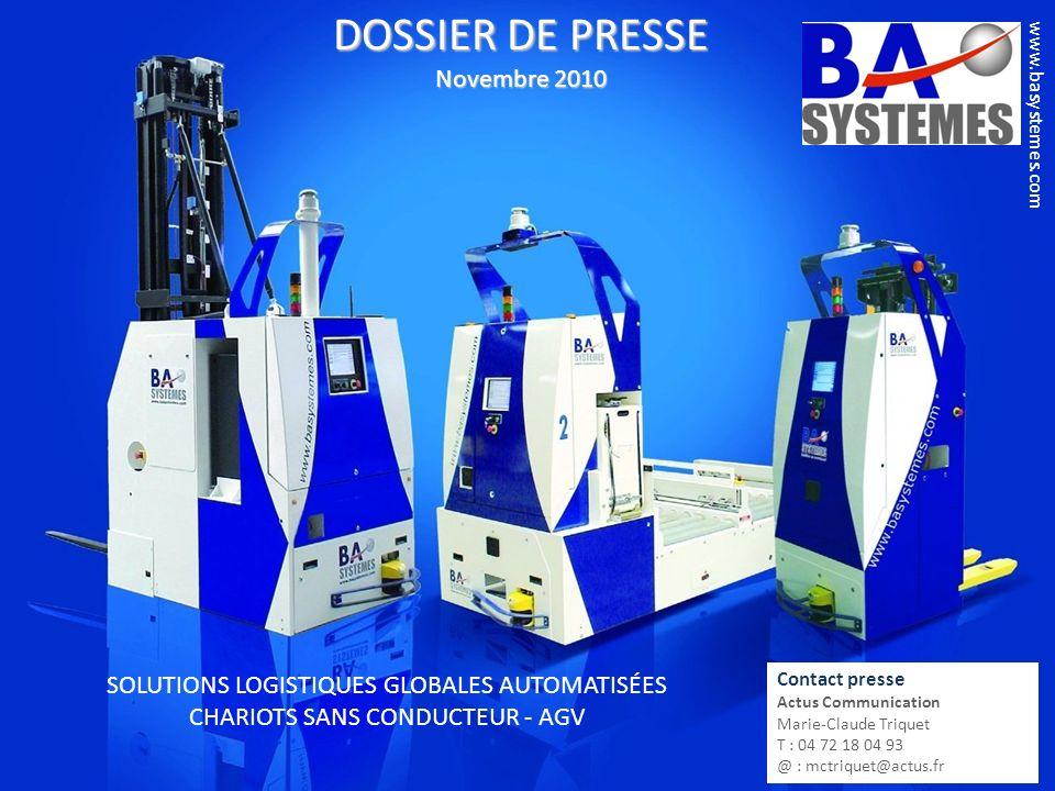 www.basystemes.com DOSSIER DE PRESSE Novembre 2010 Contact presse Actus Communication Marie-Claude Triquet T : 04 72 18 04 93 @ : mctriquet@actus.fr S
