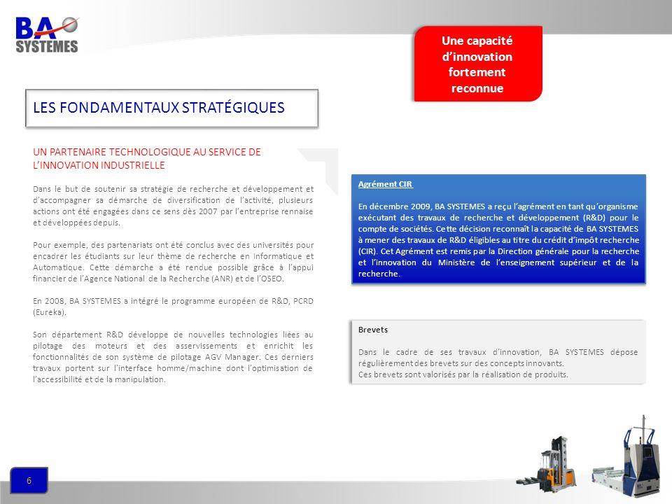 6 LES FONDAMENTAUX STRATÉGIQUES UN PARTENAIRE TECHNOLOGIQUE AU SERVICE DE LINNOVATION INDUSTRIELLE Dans le but de soutenir sa stratégie de recherche e