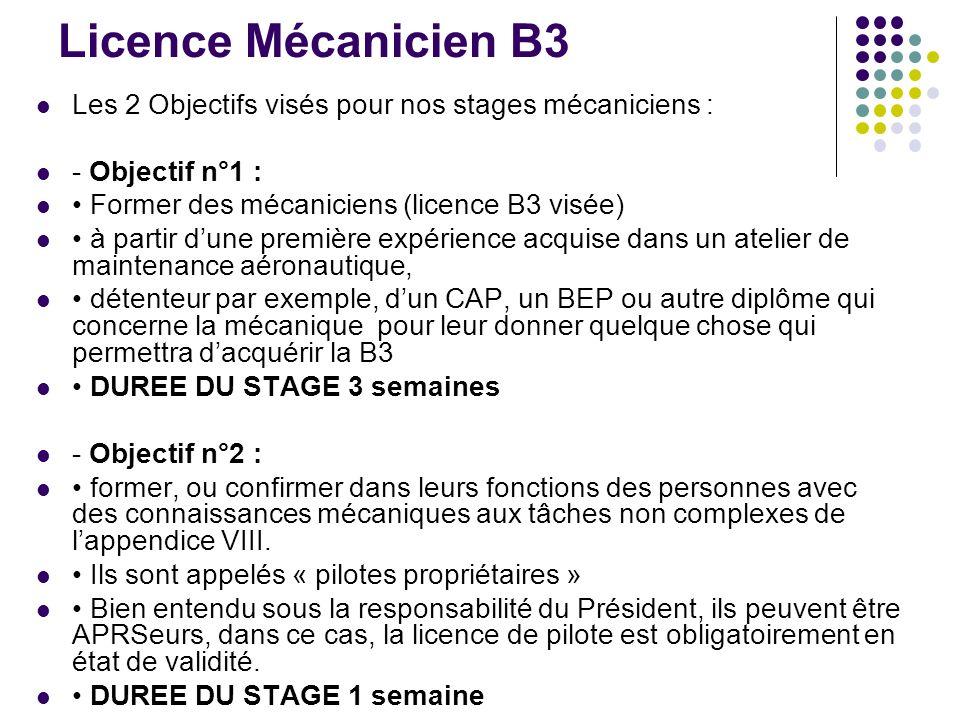 Licence Mécanicien B3 Les 2 Objectifs visés pour nos stages mécaniciens : - Objectif n°1 : Former des mécaniciens (licence B3 visée) à partir dune pre