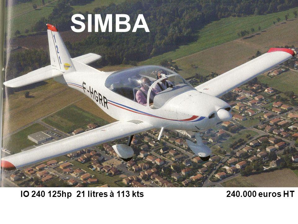 IO 240 125hp 21 litres à 113 kts 240.000 euros HT SIMBA