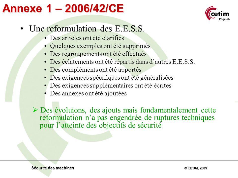 Page 18 Sécurité des machines © CETIM, 2009 Annexe 1 – 2006/42/CE Une reformulation des E.E.S.S.