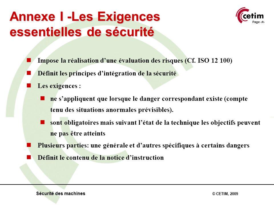 Page 19 Sécurité des machines © CETIM, 2009 Impose la réalisation dune évaluation des risques (Cf.