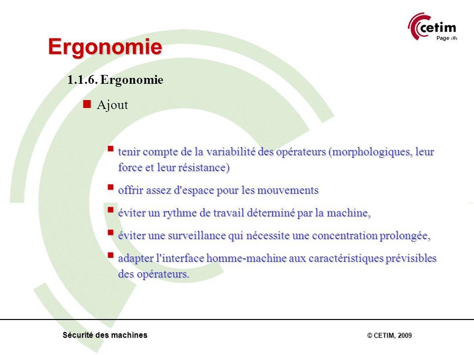 Page 21 Sécurité des machines © CETIM, 2009 Ergonomie 1.1.6.