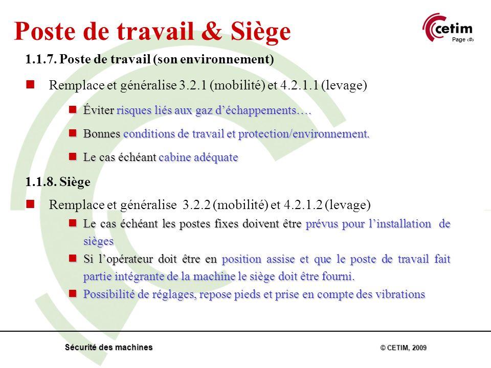 Page 22 Sécurité des machines © CETIM, 2009 Poste de travail & Siège 1.1.7.