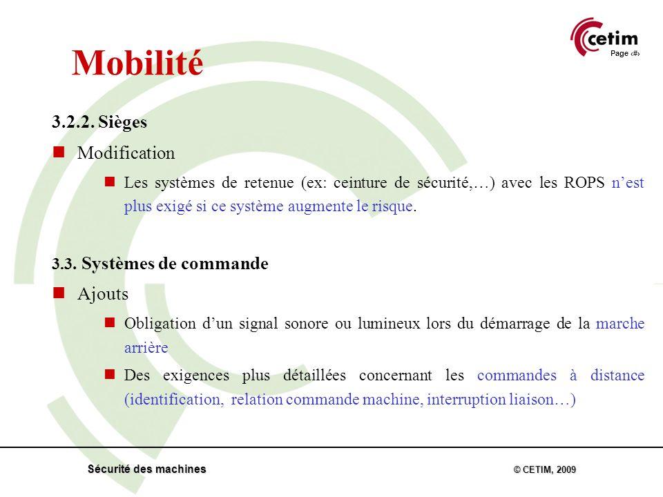 Page 29 Sécurité des machines © CETIM, 2009 Mobilité 3.2.2.