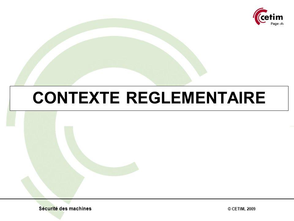 Page 3 Sécurité des machines © CETIM, 2009 CONTEXTE REGLEMENTAIRE