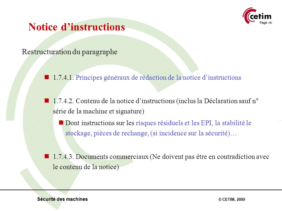 Page 46 Sécurité des machines © CETIM, 2009 Notice dinstructions Restructuration du paragraphe 1.7.4.1.