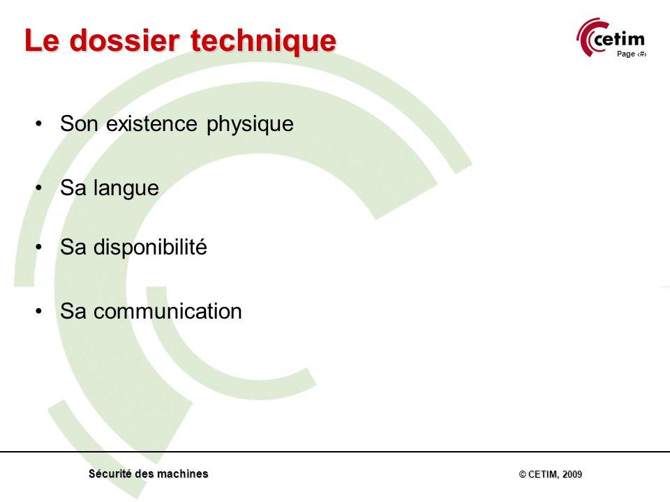 Page 50 Sécurité des machines © CETIM, 2009 Son existence physique Sa langue Sa disponibilité Sa communication Le dossier technique