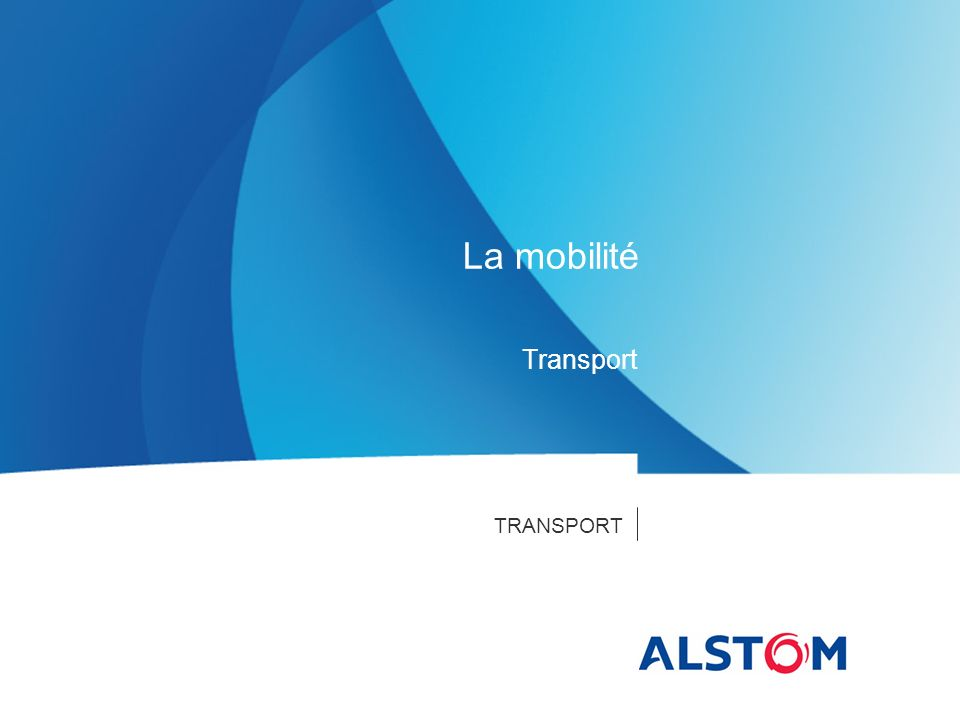 TRANSPORT La mobilité Transport