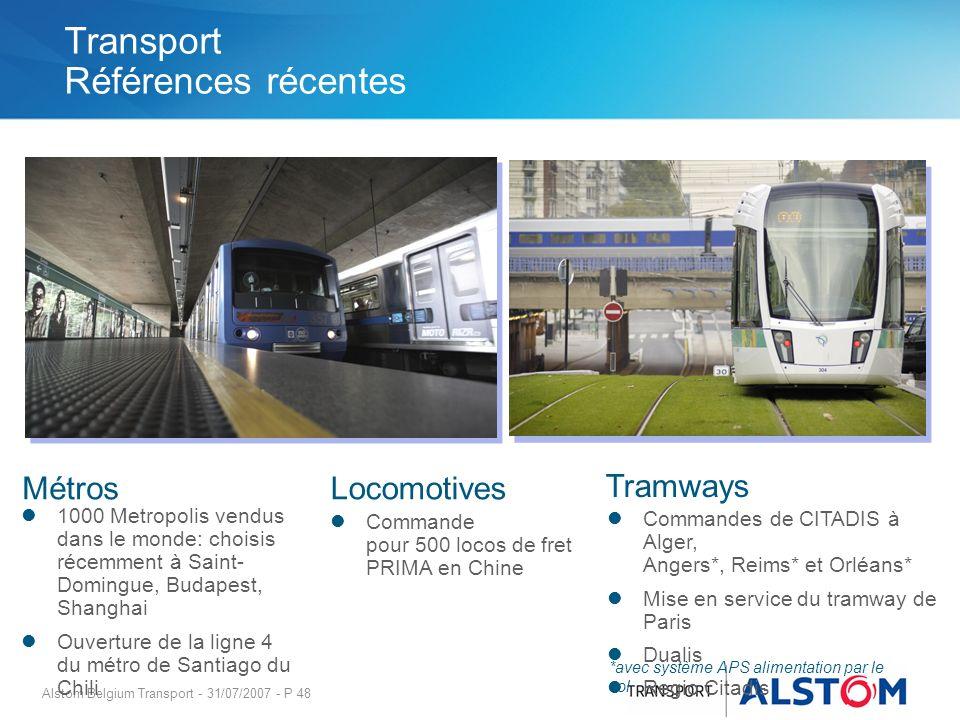 Alstom Belgium Transport - 31/07/2007 - P 48 Métros Tramways Commandes de CITADIS à Alger, Angers*, Reims* et Orléans* Mise en service du tramway de P