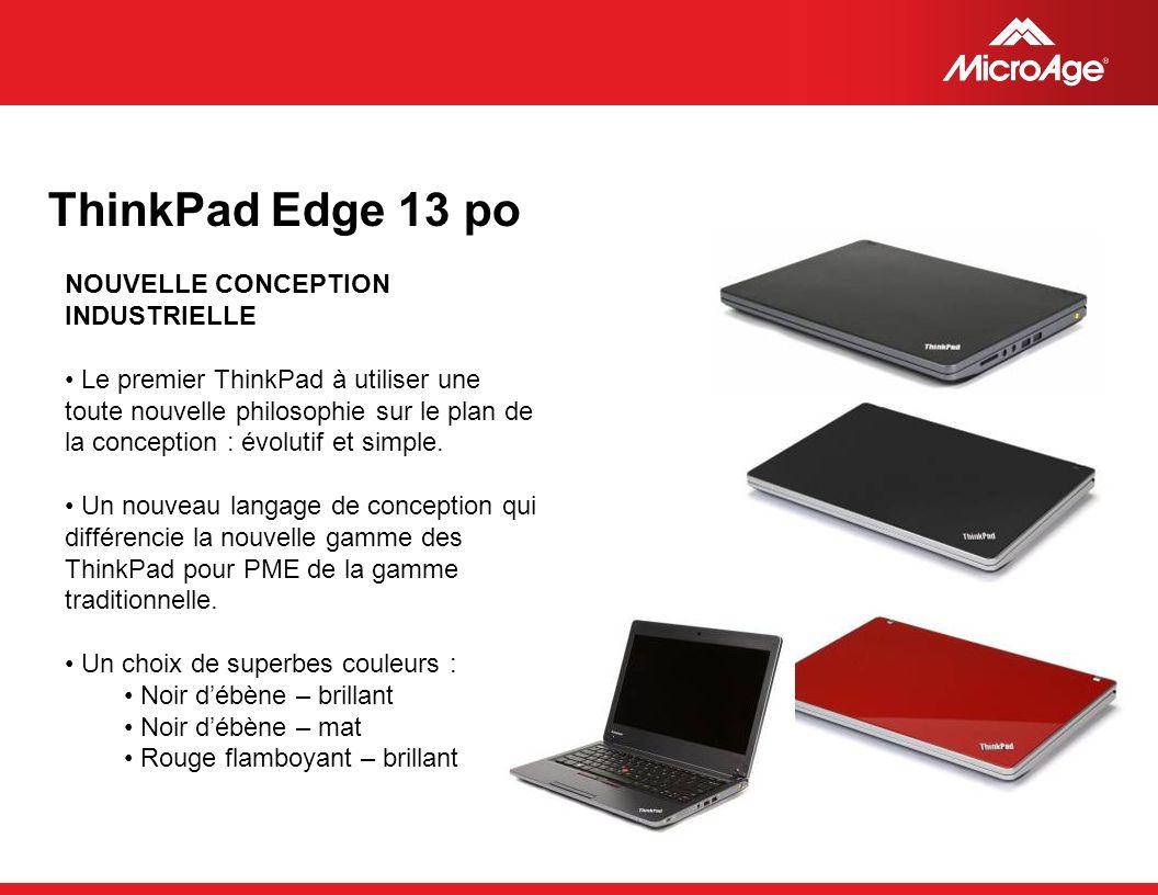 © 2006 MicroAge NOUVELLE CONCEPTION INDUSTRIELLE Le premier ThinkPad à utiliser une toute nouvelle philosophie sur le plan de la conception : évolutif et simple.