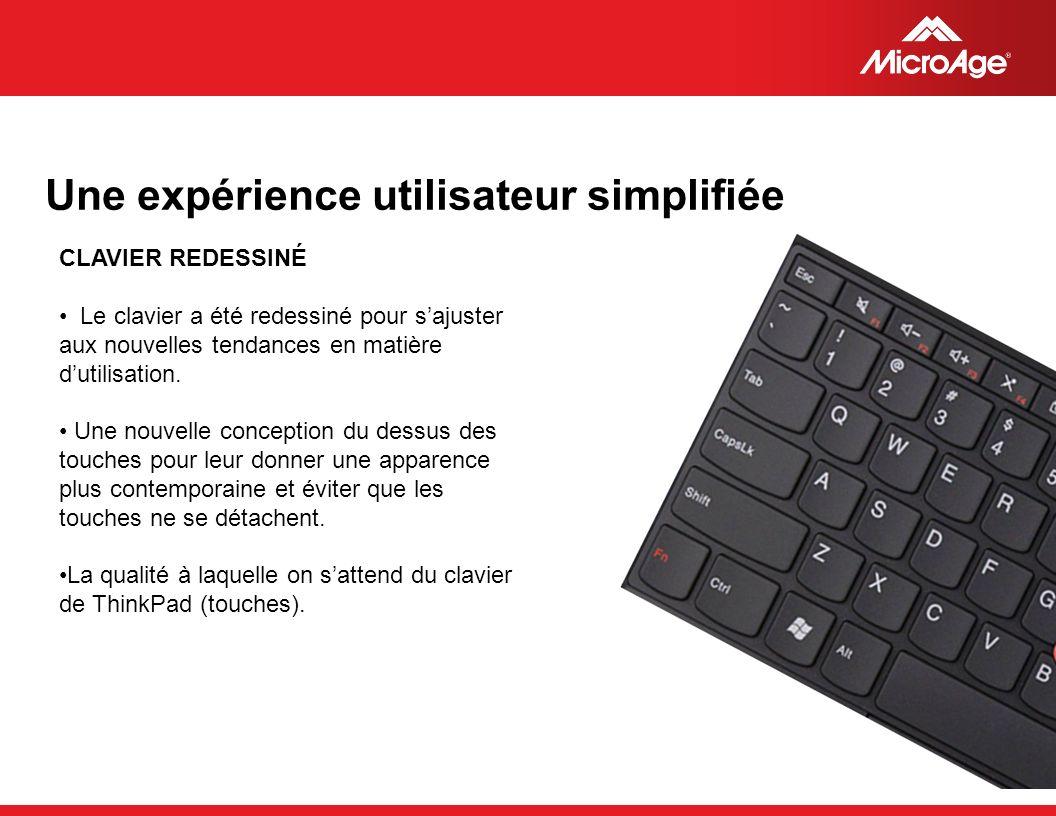 © 2006 MicroAge Une expérience utilisateur simplifiée CLAVIER REDESSINÉ Le clavier a été redessiné pour sajuster aux nouvelles tendances en matière dutilisation.