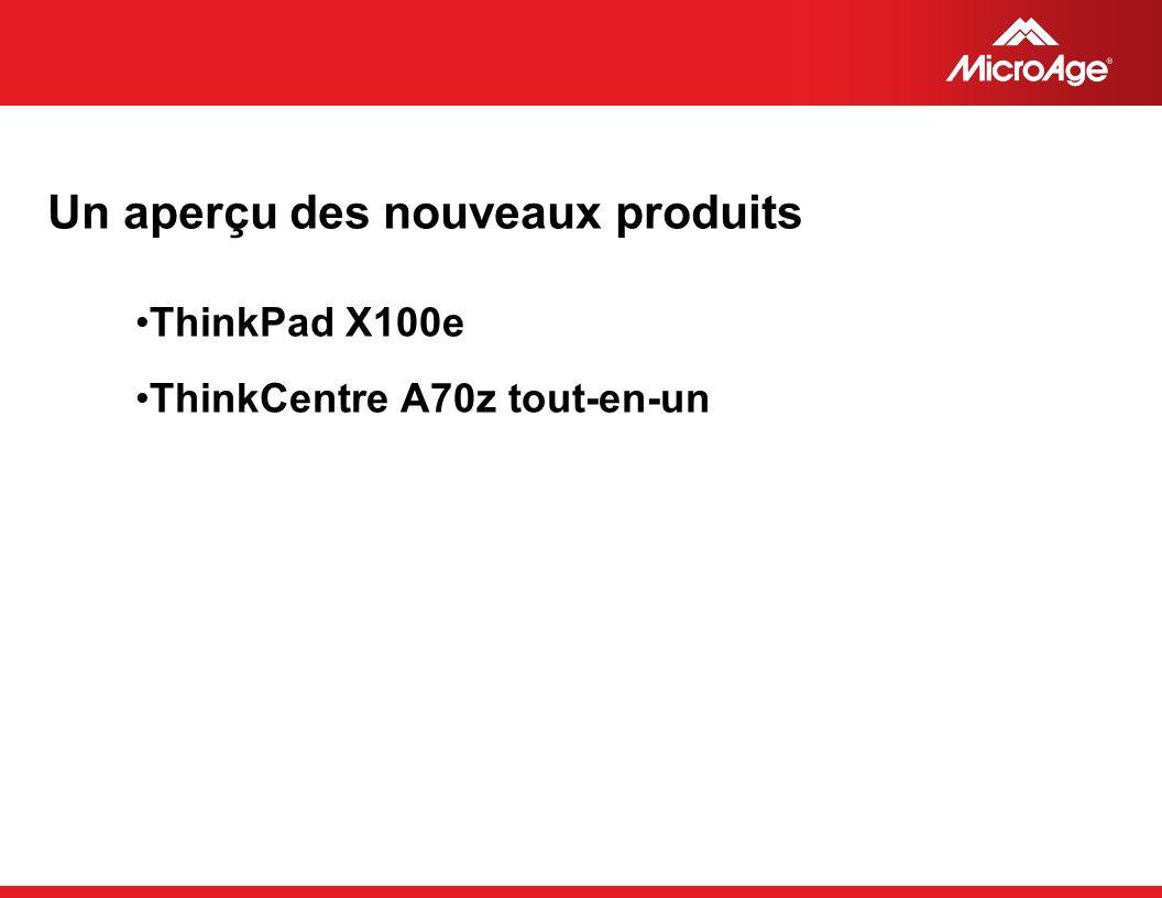 © 2006 MicroAge Un aperçu des nouveaux produits ThinkPad X100e ThinkCentre A70z tout-en-un