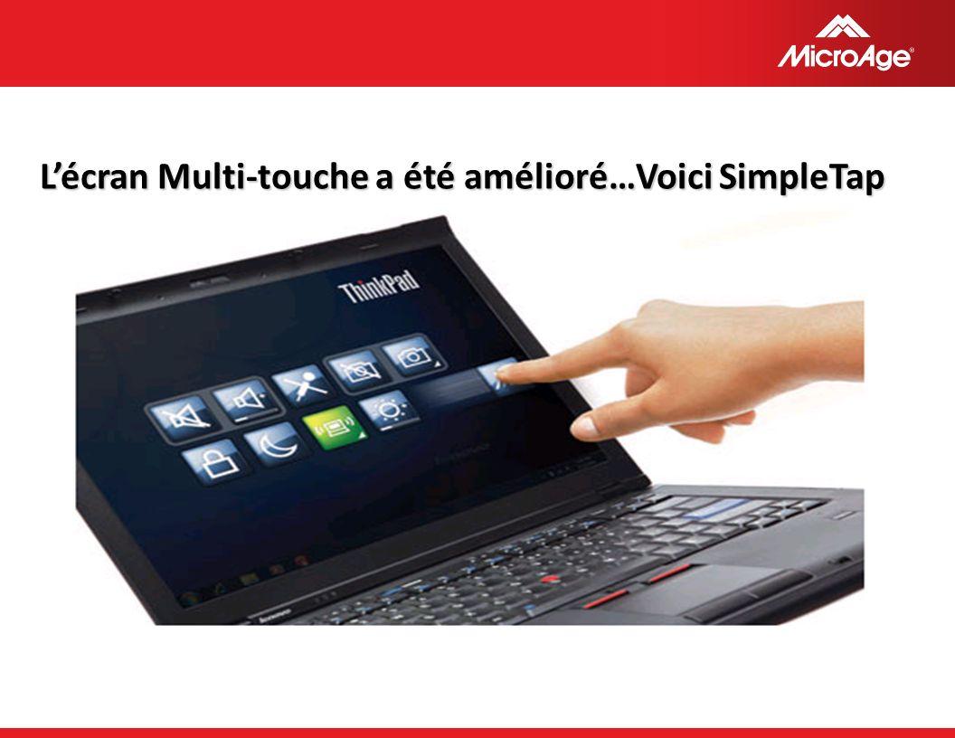 © 2006 MicroAge Lécran Multi-touche a été amélioré…Voici SimpleTap