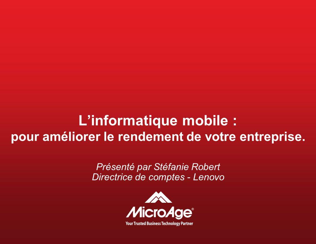 Linformatique mobile : pour améliorer le rendement de votre entreprise.