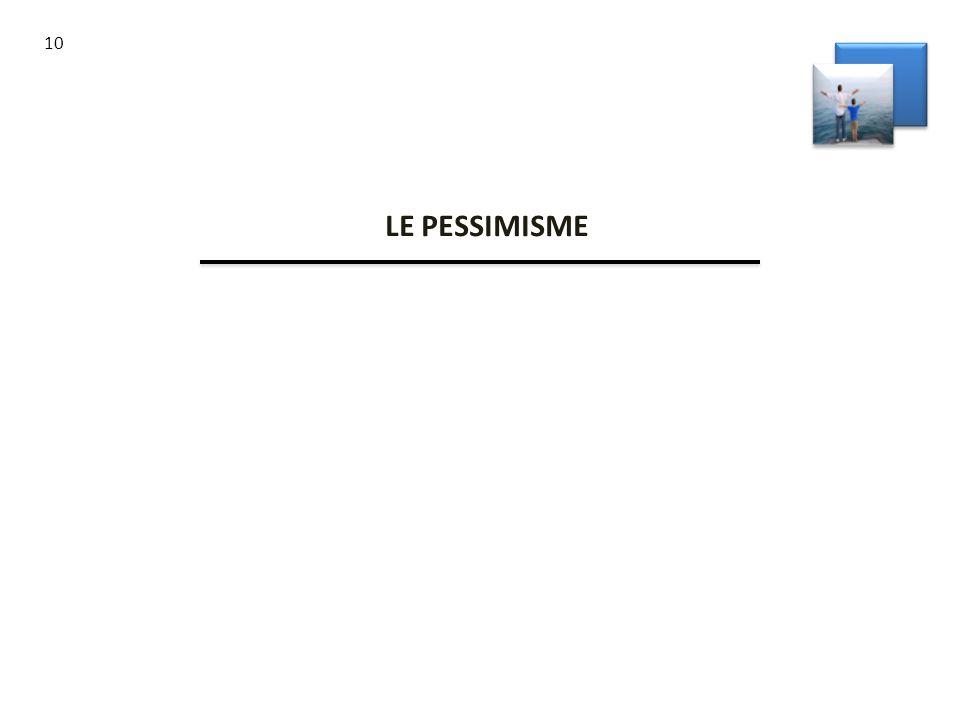 10 LE PESSIMISME