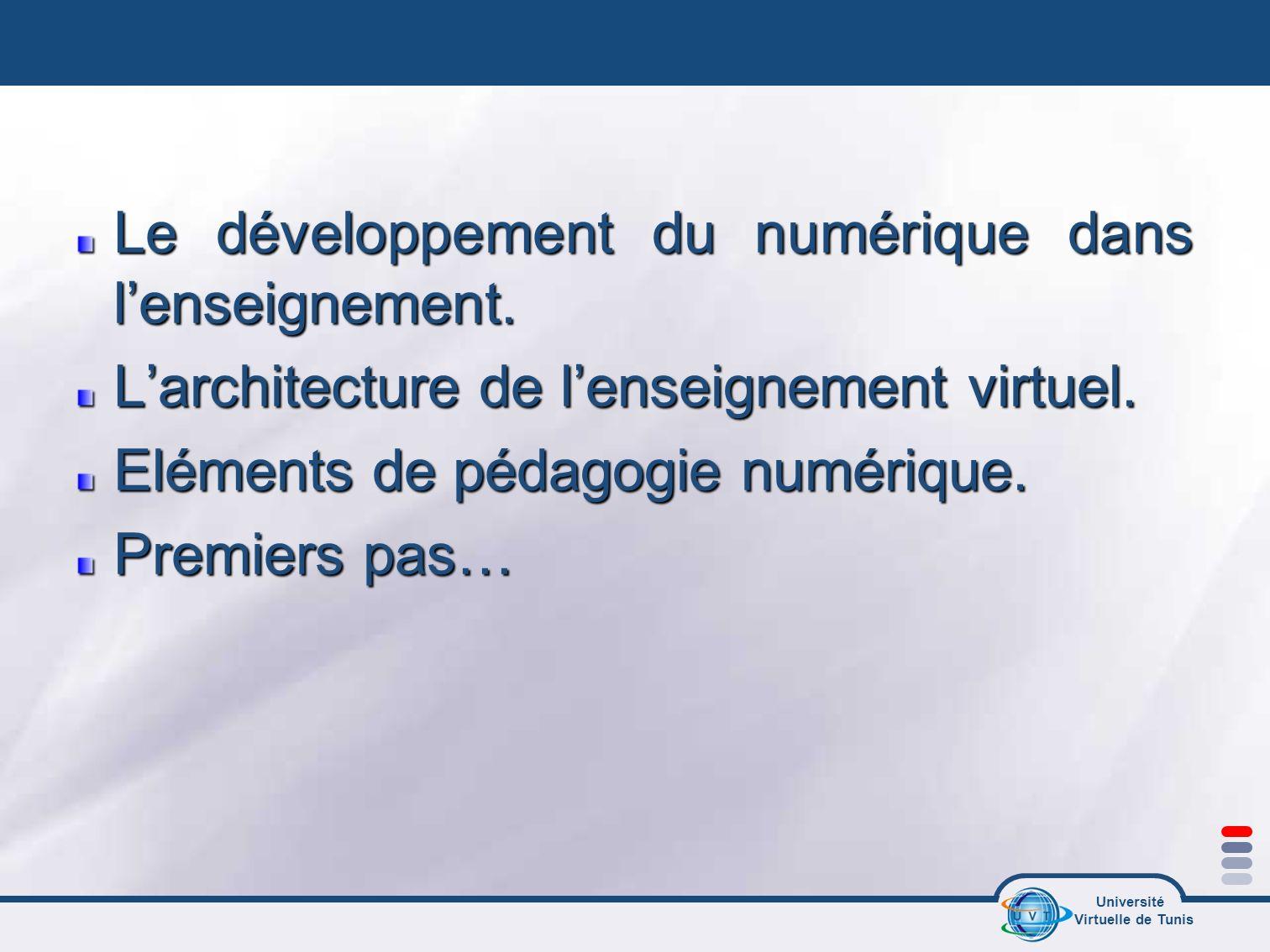 Université Virtuelle de Tunis Le développement du numérique dans lenseignement.