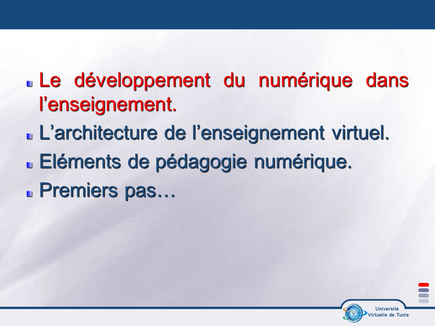 Université Virtuelle de Tunis Des mythes persistants 1 La distance : Lenseignement à distance déshumanise la relation enseignant-étudiant.