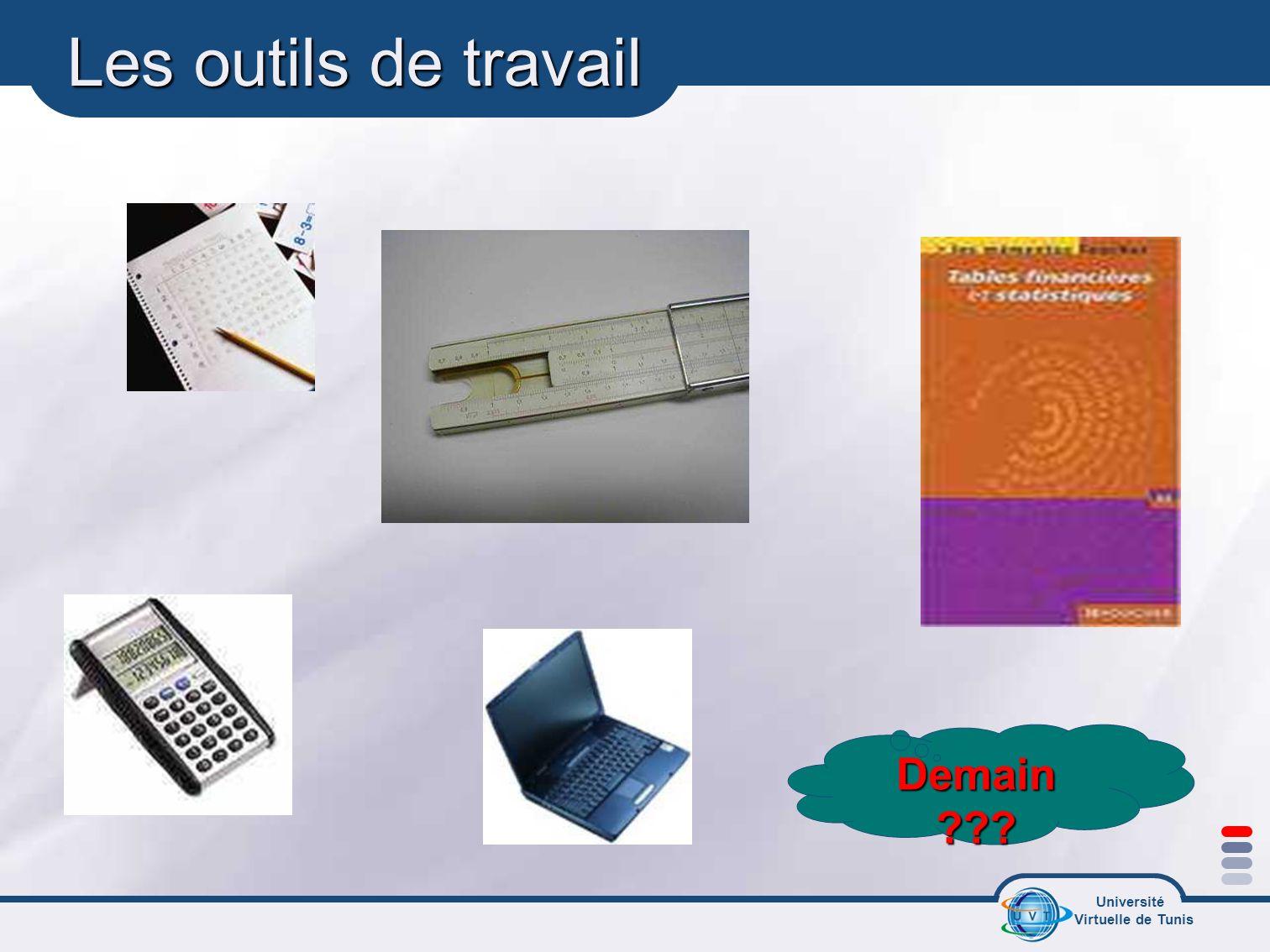 Université Virtuelle de Tunis Les outils de travail Demain ???