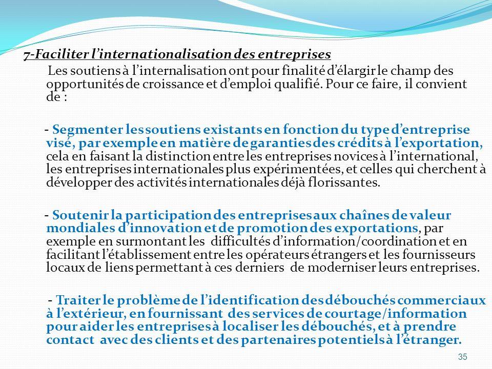 7-Faciliter linternationalisation des entreprises Les soutiens à linternalisation ont pour finalité délargir le champ des opportunités de croissance e