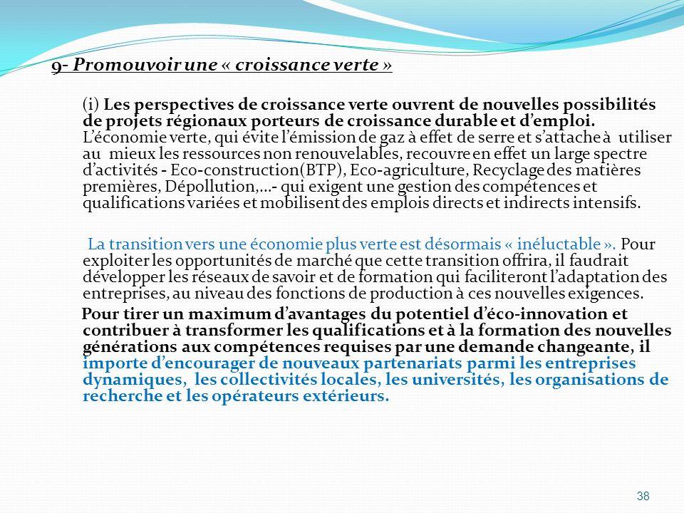 9- Promouvoir une « croissance verte » (i) Les perspectives de croissance verte ouvrent de nouvelles possibilités de projets régionaux porteurs de cro