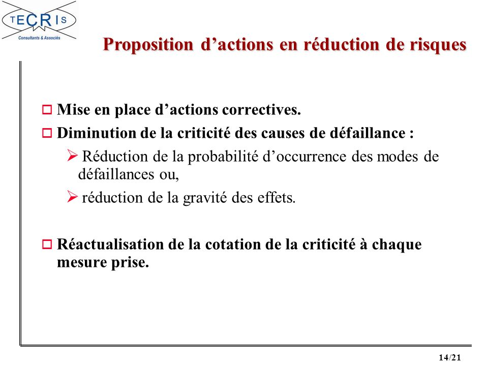 14/21 Proposition dactions en réduction de risques o Mise en place dactions correctives.